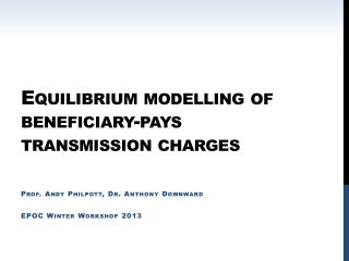 Equilibrium modelling  of beneficiary-pays transmission  charges