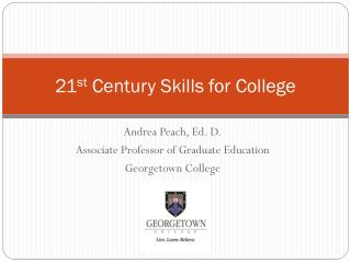 21 st  Century Skills for College