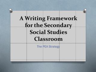 A Writing Framework for the Secondary Social Studies  Classroom