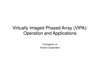 Virtually Imaged Phased Array VIPA: Operation and Applications