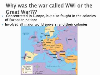 Why was the war called WWI or the Great War???