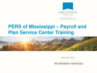PERS of Mississippi – Payroll and Plan Service Center Training