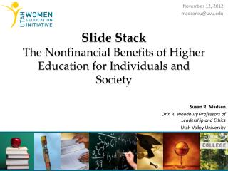 Slide Stack The  Nonfinancial Benefits  of Higher Education for Individuals and Society