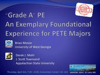 """ Grade A "" PE   An  Exemplary Foundational Experience for PETE Majors"