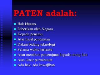 PATEN adalah: