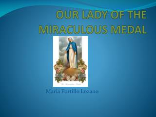 OUR LADY OF THE MIRACULOUS MEDAL