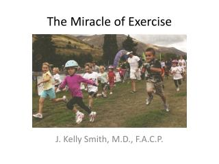 The Miracle of Exercise