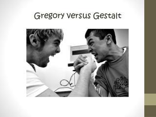 Gregory versus Gestalt