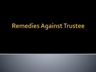 Remedies Against Trustee