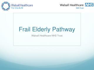 Frail Elderly Pathway