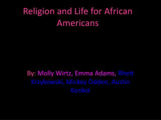 Religion and Life for African Americans