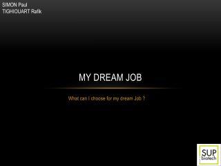 My dream  job