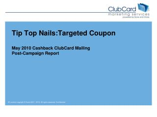 Tip Top  Nails:Targeted  Coupon May 2010  Cashback  ClubCard Mailing Post-Campaign Report