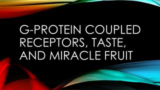 G-Protein Coupled Receptors, Taste, and Miracle Fruit
