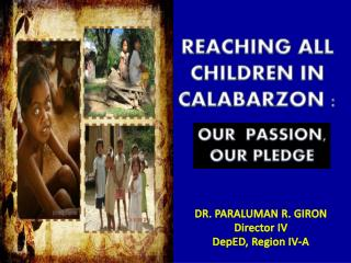 REACHING ALL  CHILDREN  IN CALABARZON  :