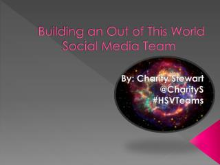 Building an Out of This World Social Media Team