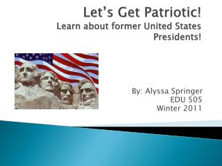 Let's Get Patriotic! Learn about former United States Presidents!