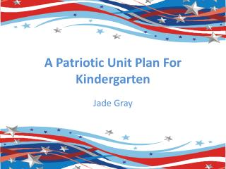 A Patriotic Unit Plan For Kindergarten