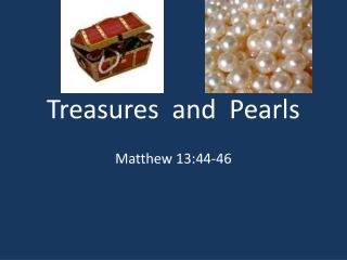 Treasures  and  Pearls
