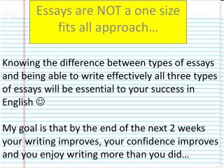 Essays are NOT a one size fits all approach�