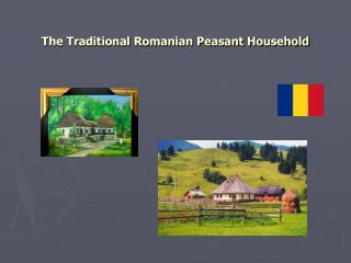 The Traditional Romanian Peasant Household