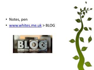 Notes, pen whites.uk  > BLOG