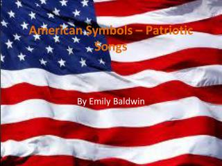 American Symbols – Patriotic Songs