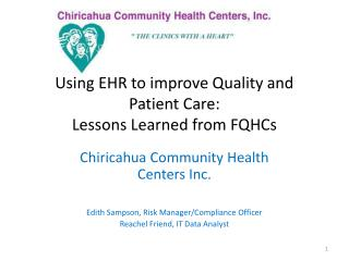 Using EHR to improve Quality and Patient Care:  Lessons Learned from FQHCs