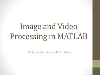 Image and Video Processing in MATLAB