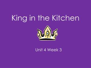 King in the Kitchen