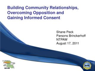 Building Community Relationships, Overcoming Opposition and  Gaining Informed Consent