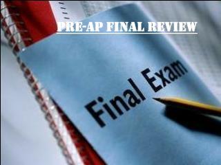 Pre-AP Final Review