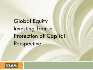 Global Equity Investing from a Protection of Capital Perspective