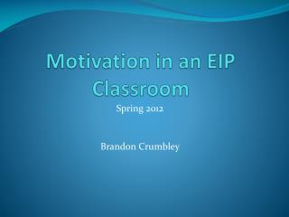 Motivation in an EIP Classroom