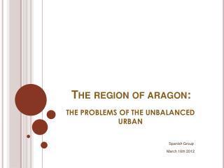 The region  of  aragon :