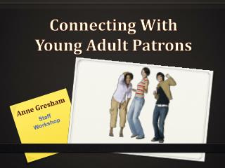 Connecting With Young Adult Patrons