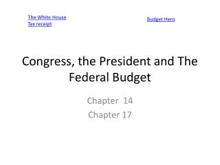 Congress, the President  and The  Federal Budget