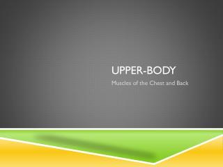 Upper-Body