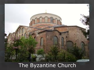 The Byzantine Church