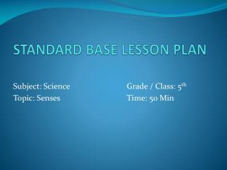 STANDARD BASE LESSON PLAN