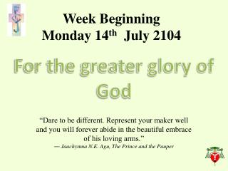 Week Beginning  Monday  14 th  July 2104