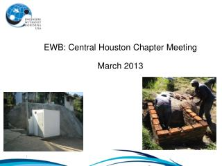 EWB: Central Houston  Chapter Meeting March 2013