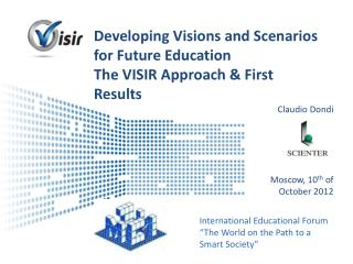 Developing Visions and Scenarios for Future Education  The VISIR Approach & First Results