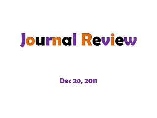 J o u r n a l R e v i e w Dec 20, 2011