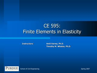 CE 595: Finite Elements in Elasticity