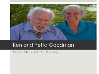 Ken and  Yetta  Goodman