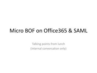 Micro BOF on Office365 & SAML