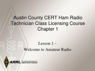 Austin County CERT Ham Radio Technician Class Licensing Course Chapter 1