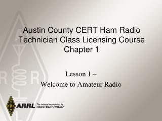 Austin County CERT Ham Radio Technician Class Licensing Course Chapter 1