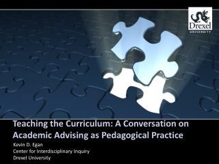 Teaching the Curriculum: A Conversation on Academic Advising as Pedagogical Practice